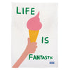 Life is Fantastic Tea Towel by David Shrigley