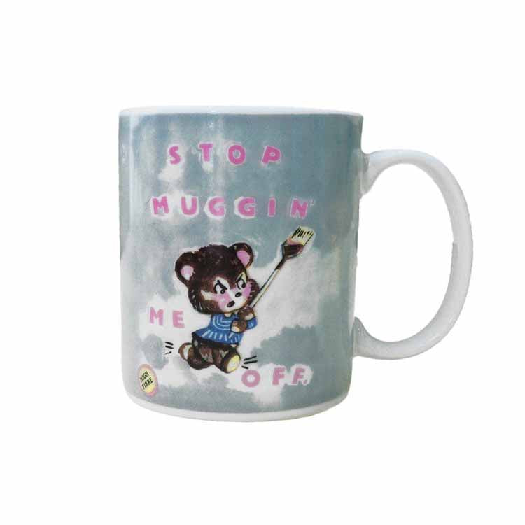 Stop Muggin' Me Off Mug by Magda Archer