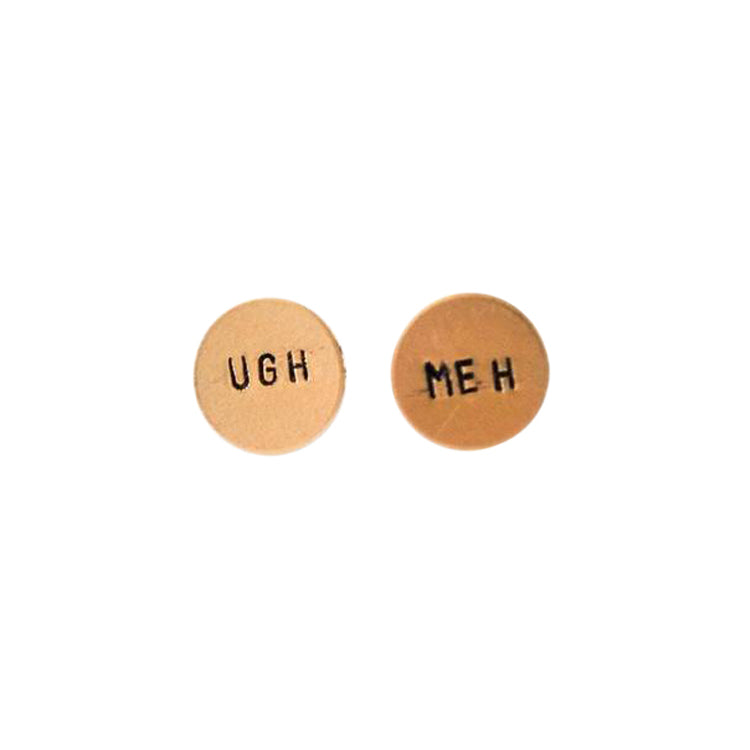 """Ugh Meh"" Earrings"