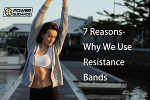 7 Reasons- Why We Use Resistance Bands