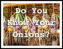 Load image into Gallery viewer, Do You Know Your Onions? - Framed Print - RW Jemmett