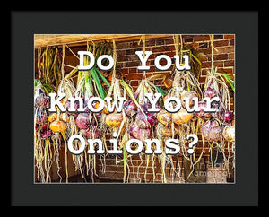 Do You Know Your Onions? - Framed Print - RW Jemmett