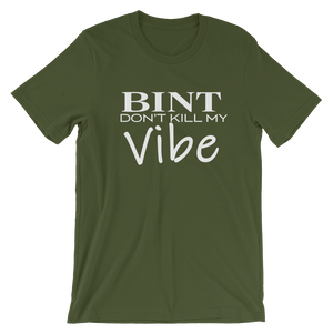 Bint Don't Kill My Vibe™ T-shirt