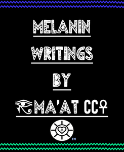 Melanin Writings By Ma'at CC☥𓂀 - Non-Fiction Revolutionary Poetry Book