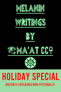 Melanin Writings Poetry Book: Holiday Special-Holidays Explained Non-Fictionally