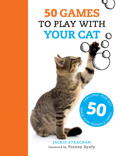 50 Games To Play With Your Cat - Jackie Stachan
