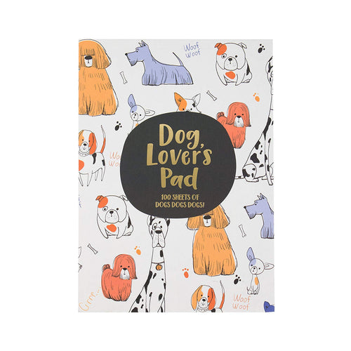 Dog Lover's Pad - 100 Sheets of Dogs Dogs Dogs!