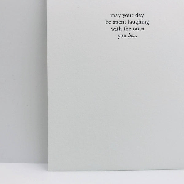 May Your Day Be Spent Laughing Greeting Card