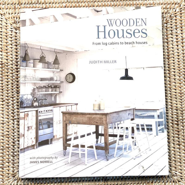Wooden Houses By Judith Miller Photographs by James Merrell Book