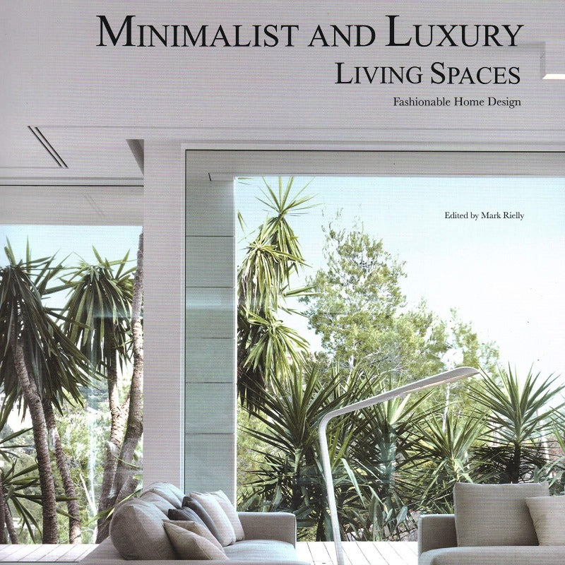 Minimalist and Luxury Living Spaces Coffee Table Book