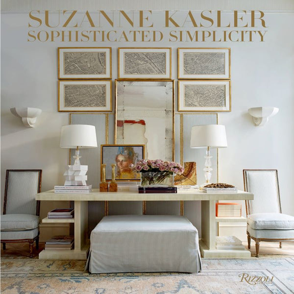 Suzanne Kasler: Sophisticated Simplicity Coffee Table Book