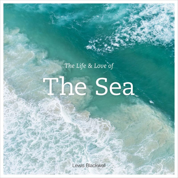 The Life & Love of the Sea Coffee Table Book by Lewis Blackwell