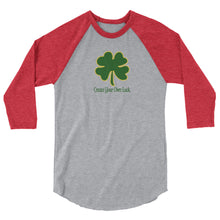 Load image into Gallery viewer, Create Your Own Luck | 3/4 sleeve raglan shirt