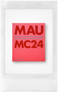 Bruce Mau: MC24 | Bruce Mau's 24 Principles for Designing Massive Change