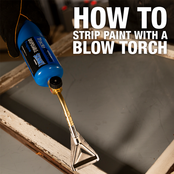 HOW TO STRIP PAINT WITH BLOW TORCH