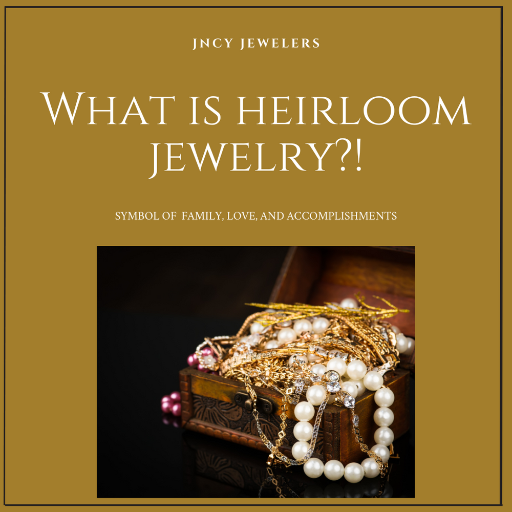 What is Heirloom Jewelry?