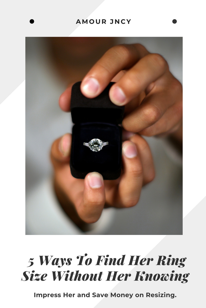 5 Ways To Find Her Ring Size Without Her Knowing