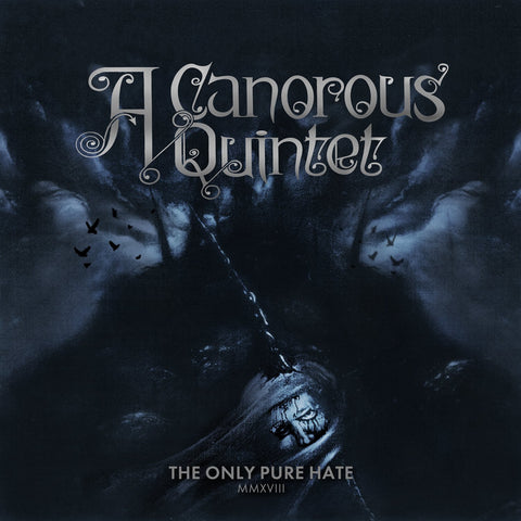 A Canorous Quintet - The only pure hate -MMXVIII- CD