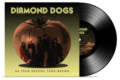 Diamond Dogs - As Your Greens Turn Brown - LP