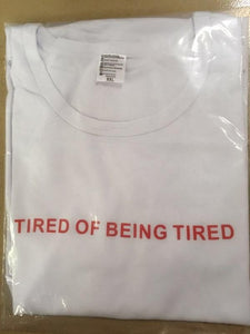 """tired of being tired"" t-shirt - sleepy eden"