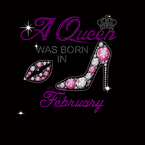 "A Queen Was Born in February (9.5x9.5"") Rhinestone & Printed Vinyl Shirt - Bling By Bates"