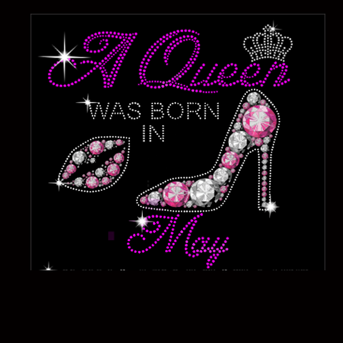"A Queen Was Born in May (9.5x9.5"") Rhinestone & Printed Vinyl Shirt - Bling By Bates"
