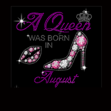 "A Queen Was Born in August (9.5x9.5"") Rhinestone & Printed Vinyl Shirt - Bling By Bates"