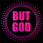 "But God Circle (8.75x8.75"") Hot Pink Soft Metallic Vinyl Bling Shirt - Bling By Bates"