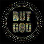 "But God Circle (8.75x8.75"") Silver Hologram Metallic  Bling Shirt - Bling By Bates"