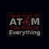 "Never Trust An Atom (6.75x9.25"") Rhinestone Shirt - Bling By Bates"