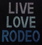 "Live Love Rodeo (8.75x8.25"") Rhinestone Bling Shirt - Bling By Bates"