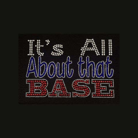 "It's All About that Base (6x9"") Baseball Rhinestone Shirt - Bling By Bates"