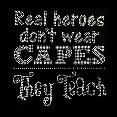 "Real Heros Don't Wear Capes (9x8.75"") Rhinestone Bling Shirt - Bling By Bates"