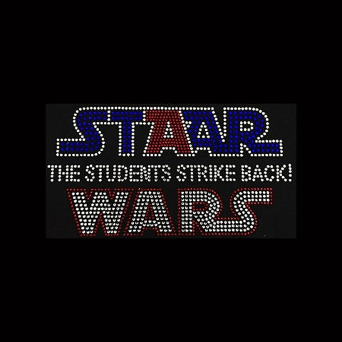 "STAAR Wars - Students Strike Back (5x9.25"") Rhinestone Shirt - Bling By Bates"