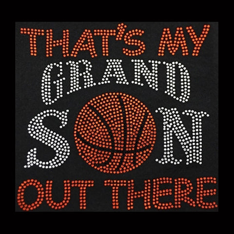 "That's My Grandson Out There (8.25x8.5"") Basketball Rhinestone Shirt - Bling By Bates"
