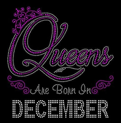 "Queens Are Born in December (9.25x9"") Rhinestone Bling Shirt - Bling By Bates"