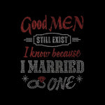 "Good Men Still Exist (10x8.5"") Rhinestone Bling Shirt - Bling By Bates"