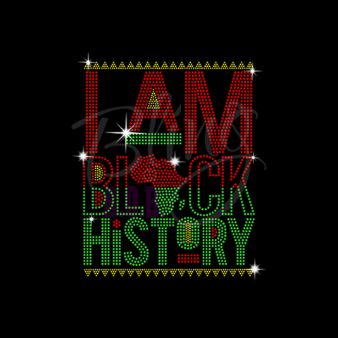"I Am Black History (10x8"") Rhinestone Bling Shirt - Bling By Bates"