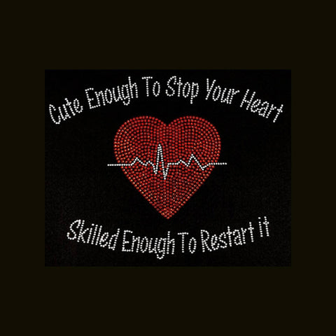 "Nurse, Cute Enough To Stop Your Heart (8.25x10.25"") Rhinestone Shirt - Bling By Bates"