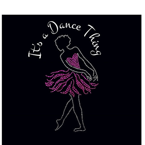 "It's a Dance Thing (8.5x4.75"") Rhinestone & Glitter Bling Shirt - Bling By Bates"