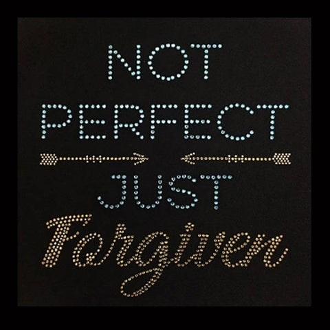 "Not Perfect Just Forgiven (9.25x9"")Rhinestone Bling Shirt - Bling By Bates"