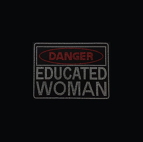 "Danger Educated Woman (7.25x9.75"") Rhinestone Bling Shirt - Bling By Bates"