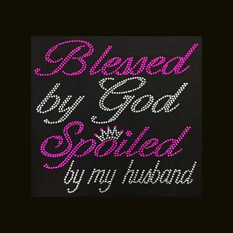 "Blessed by God & Spoiled by My Husband (9x9.5"") Rhinestone Shirt - Bling By Bates"
