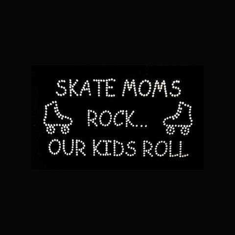 "Skate Moms Rock Our Kids Roll ( 5x9"") Rhinestone Bling Shirt - Bling By Bates"