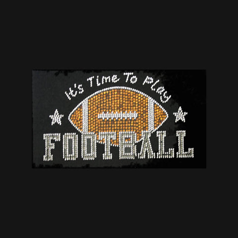 "It's Time To Play Football (4.5x8..5"") Rhinestone bling Shirt - Bling By Bates"