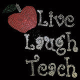 "Live Laugh Teach (10x11"") Rhinestone Bling Shirt - Bling By Bates"