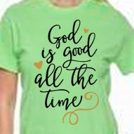 God is Good All The Time -  Plain, Glitter or Metallic Vinyl  Bling Shirt - Bling By Bates