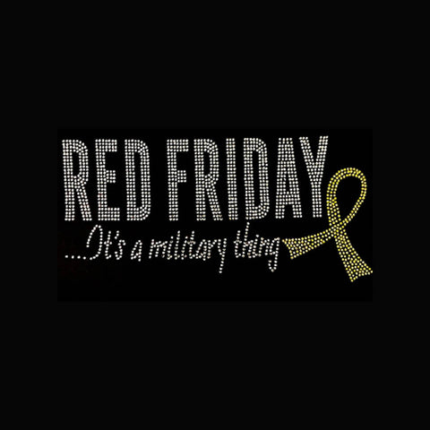 "Red Friday It's a Military Thing (5x9.5"") Rhinestone Shirt - Bling By Bates"