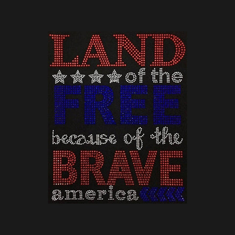 "Land of the Free Because of the Brave  America (10.5x8"") Patriotic Rhinestone Bling Shirt - Bling By Bates"