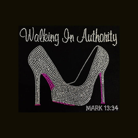 "Walking In Authority Mark 13:34 (8.25x9.5"") Faith Rhinestone Shirt - Bling By Bates"